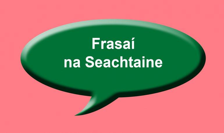 Frasaí na Seachtaine